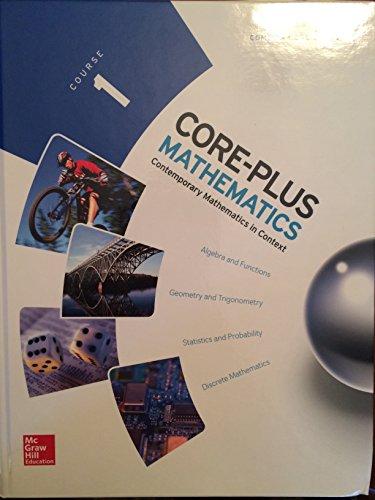 Core-Plus Mathematics Course 1: Hersch, Fey, Hart, Schoen,Watkins