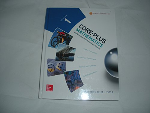 9780076657988: Core Plus Mathematics - Contemporary Mathematics in Context Course 1 Common Core Edition - Teachers Guide Part B