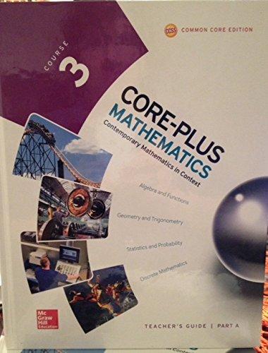 9780076658015: Core-Plus Mathematics, Course 3 Teacher's Guide Part A