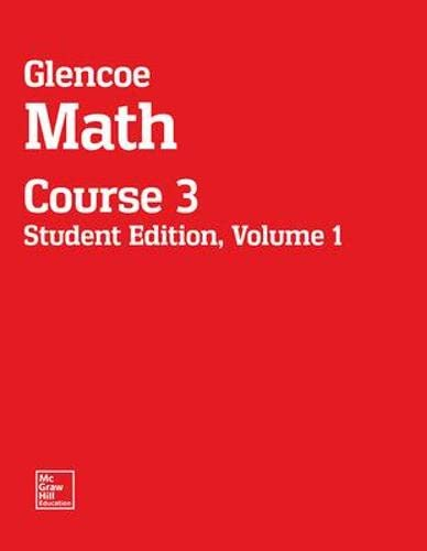 9780076678525: Glencoe Math, Course 3, Student Edition, Volume 1 (MATH APPLIC & CONN CRSE)
