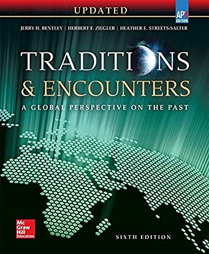 9780076681280: Bentley, Traditions & Encounters: A Global Perspective on the Past UPDATED AP Edition, 2017, 6e, Student Edition (AP TRADITIONS & ENCOUNTERS (WORLD HISTORY))