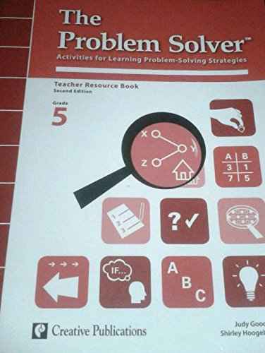9780077041076: The Problem Solver: Activities for Learning Problem Solving Strategies-Teacher Resource Book Grade 5(Creative Publications)