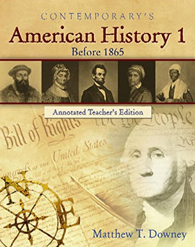 Contemporary's American History 1: Before 1865 (Annotated: Matthew T. Downey