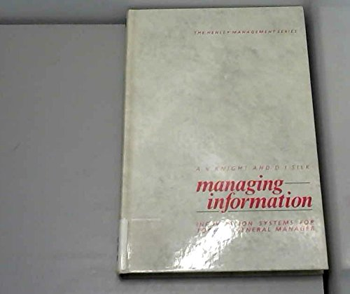 9780077070861: Managing Information: Information Systems for Today's General Manager (Henley Management Series)