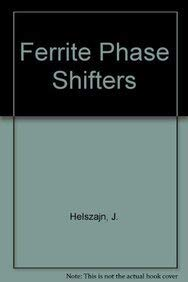 Ferrite Phase Shifters and Control Devices: Helszajn, Joseph