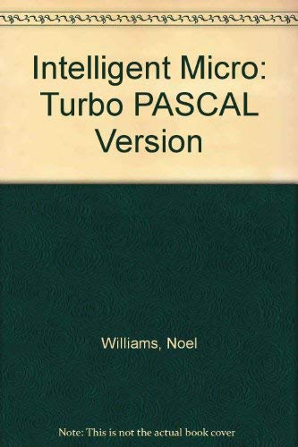 9780077071530: The Intelligent Micro: Turbo Pascal Version