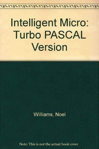 9780077071530: Intelligent Micro: Turbo PASCAL Version