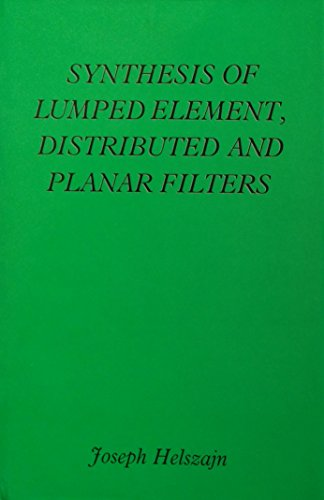 Synthesis of Lumped Element, Distributed and Planar Filters: Helszajn, Joseph