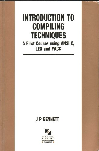 9780077072155: Introduction to Compiling Techniques: A First Course Using ANSI C, Lex, and Yacc (The Mcgraw-Hill International Series in Software Engineering)