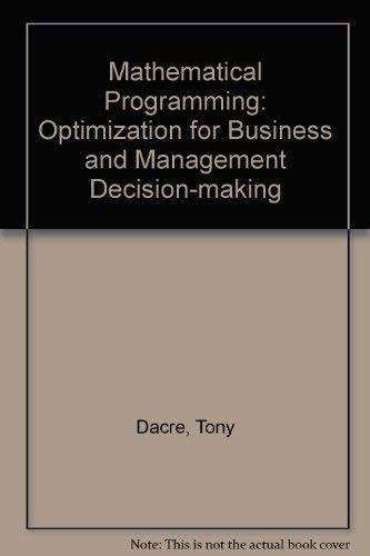 9780077072230: Mathematical Programming: Optimization Models for Business and Management Decision Making