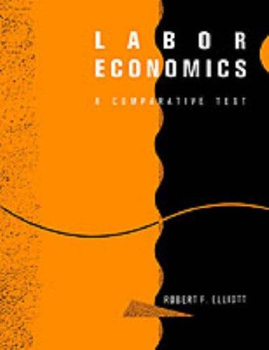 Labour Economics: A Comparative Text: R.F. Elliott
