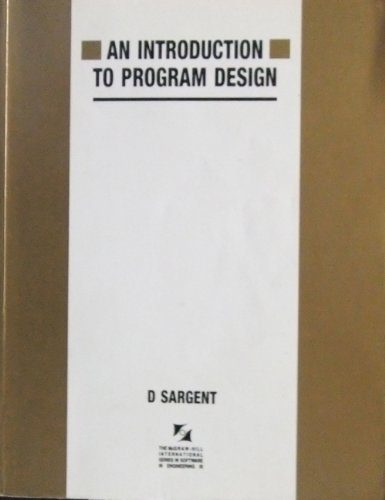 9780077072469: Introduction to Program Design (The Mcgraw-Hill International Series in Software Engineering)