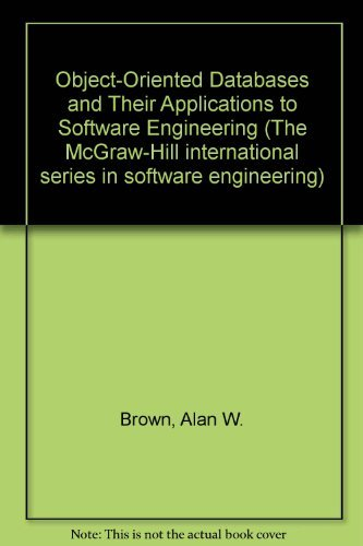 9780077072476: Object-Oriented Databases and Their Applications to Software Engineering (The McGraw-Hill international series in software engineering)