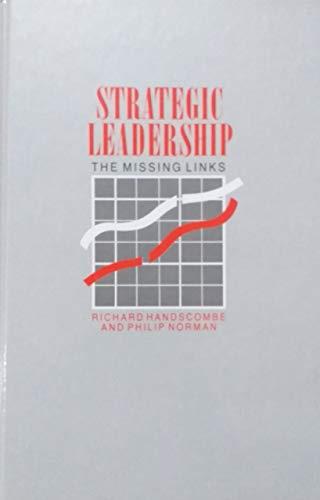9780077073015: Strategic Leadership: The Missing Links