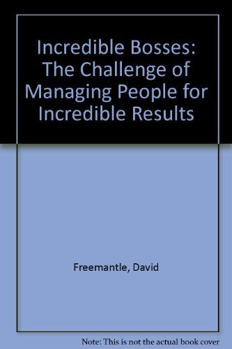 9780077073145: Incredible Bosses: The Challenge of Managing People for Incredible Results