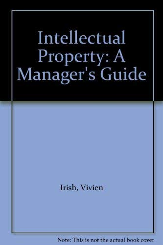 9780077073466: Intellectual Property: A Manager's Guide