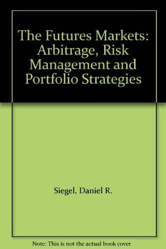 9780077073527: The Futures Markets: Arbitrage, Risk Management and Portfolio Strategies