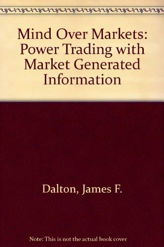 9780077073572: Mind Over Markets: Power Trading with Market Generated Information