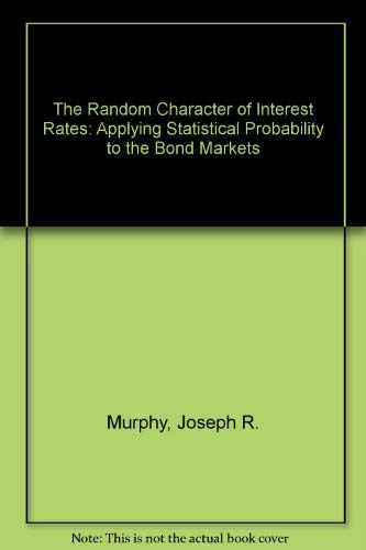The Random Character of Interest Rates. Applying: Murphy, Joseph E.