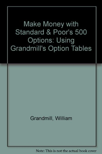 Make Money With s and P 500 Options (9780077073602) by Grandmill, William