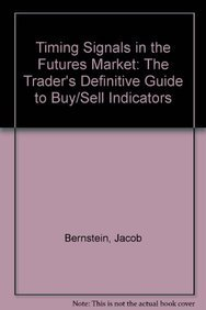 9780077073978: Timing Signals in the Futures Market: The Trader's Definitive Guide to Buy/Sell Indicators