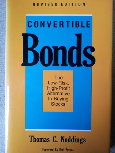 9780077073992: Convertible Bonds: The Low Risk, High Profit Alternative to Buying Stocks