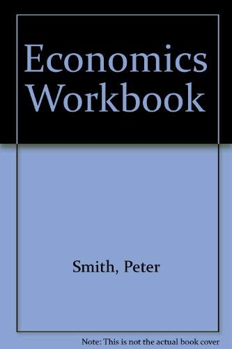 Economics Workbook (9780077074043) by Peter Smith; David Begg
