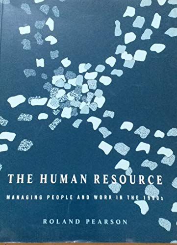 9780077074067: The Human Resource: Managing People and Work in the 1990's