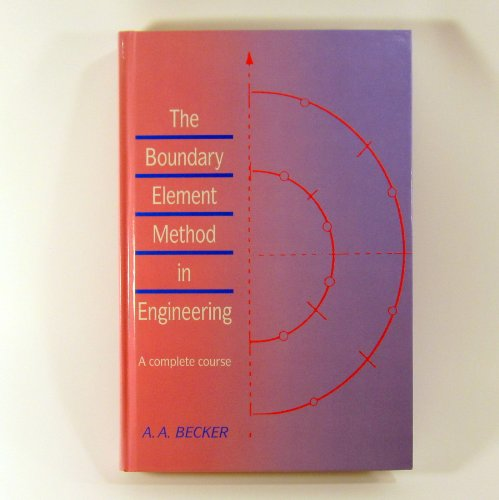The Boundary Element Method in Engineering : A. A. Becker