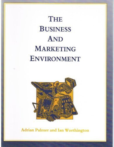 9780077074425: The Business and Marketing Environment