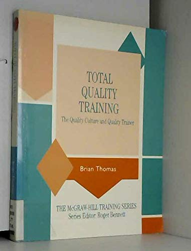 9780077074722: Total Quality Training: Quality Culture and Quality Trainer (McGraw-Hill Training Series)