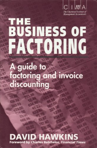 9780077074760: The Business of Factoring: A Manager's Guide to Factoring and Invoice Discounting