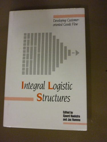 9780077075521: Integral Logistic Structures: Developing Customer Oriented Goods Flow