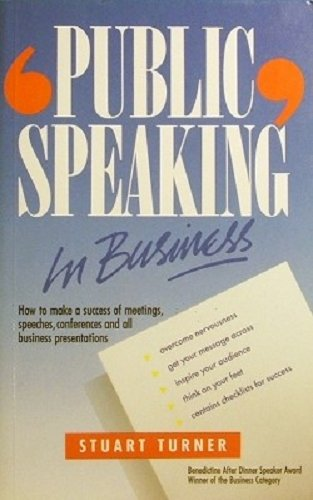 9780077075590: Public Speaking in Business: How to Make a Success of Meetings, Conferences, and All Business Presentations
