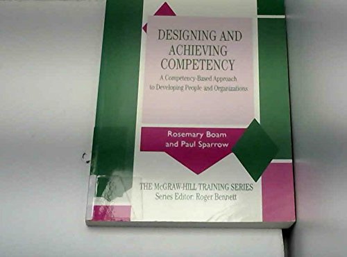9780077075729: Designing and Achieving Competency: A Competency-Based Approach to Developing People and Organizations (Mcgraw Hill Training Series)
