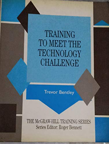 9780077075897: Training to Meet the Technology Challenge (Mcgraw Hill Training Series)