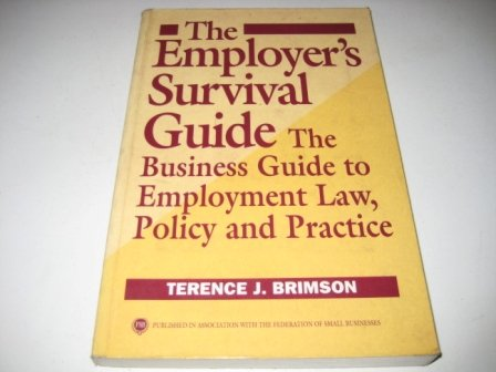 9780077075958: The Employers Survival Guide: The Business Guide to Employment Law, Policy, and Practice