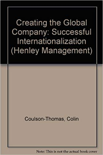 9780077075996: Creating the Global Company: Successful Internationalization (Henley Management Series)