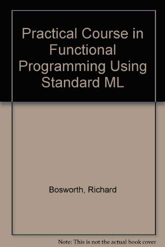9780077076252: A Practical Course in Functional Programming Using ML