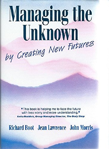 9780077076269: Managing the Unknown: By Creating New Futures