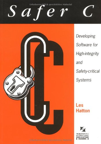 9780077076405: Safer C: Developing Software for High-Integrity and Safety-Critical Systems (McGraw-Hill International Series in Software Engineering)
