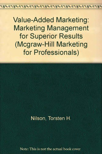 9780077076559: Value-added Marketing: Marketing Management for Superior Results (McGraw-Hill Marketing for Professionals)