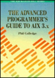 9780077076634: The Advanced Programmer's Guide to Aix 3.X (The Ibm Mcgraw-Hill)