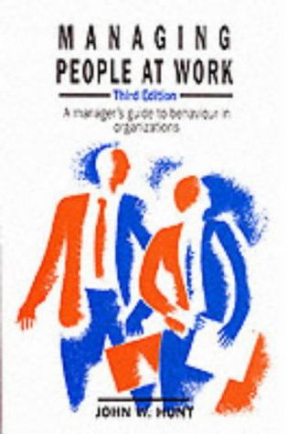 9780077076771: Managing People at Work: A Manager's Guide to Behaviour in Organizations
