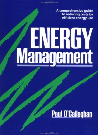 9780077076788: Energy Management: A Comprehensive Guide to Reducing Costs by Efficient Energy Use
