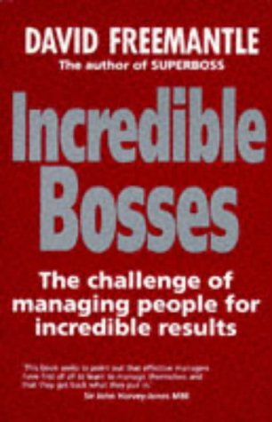 9780077076894: Incredible Bosses: The Challenge of Managing People for Incredible Results