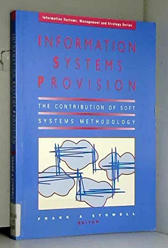 9780077077167: Information Systems Provision - The Contribution of Soft Systems Methodology