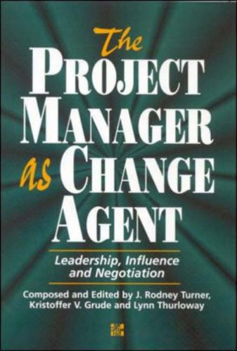 9780077077419: The Project Manager As Change Agent: Leadership, Influence and Negotiation