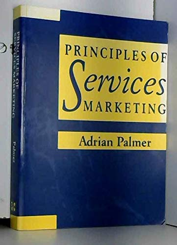 Principles of Services Marketing: Adrian Palmer