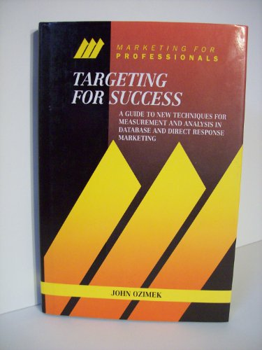 9780077077662: Targeting for Success: A Guide to New Techniques for Measurement and Analysis in Database and Direct Marketing (Mcgraw-Hill Marketing for Profession)